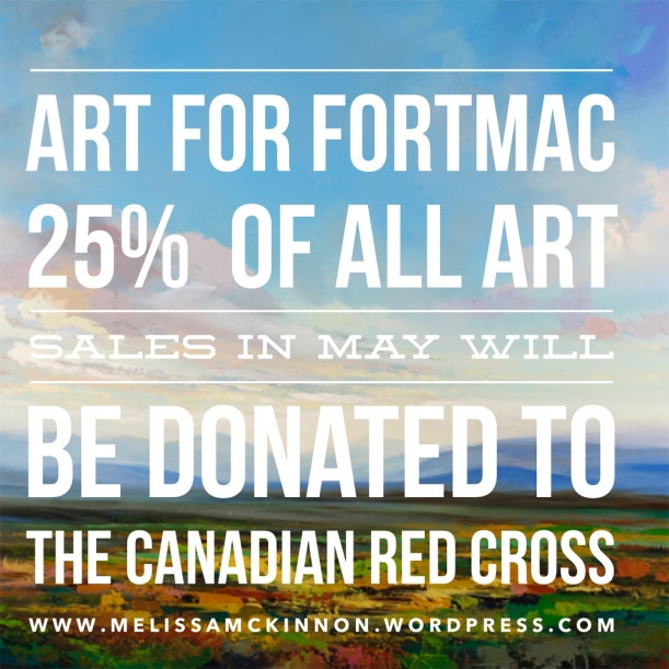 Help Fort McMurray; Fort Mac wildfire survivors; Canadian Red Cross; donations; Ymm; Fort Mac Fire; Fort McMurray Fire; Fort McMurray; Fort Mac; wild fire; fire in Fort McMurray; alberta wild fire; oil sands; alberta; Canada fires; forest fire; Canadian wild fire; Alberta Artist; Melissa McKinnon; Calgary artist; Canadian artist; Calgary painter; Calgary paintings; original paintings; landscape paintings; acrylic paintings; birch tree acrylic paintings; tree paintings; aspen tree acrylic paintings; mountain paintings; flower painting; floral still life paintings; abstract paintings; abstract; modern; contemporary; fine art; art; Calgary; Fort McMurray; Alberta; Canada; local artist; art gallery; contemporary landscape painting; contemporary landscape artist; contemporary art; contemporary painting; aspen artist; Melissa Mckinnon; Aspen paintings; Aspen tree forest painting; birch tree painting; birch tree paintings; Autumn Aspen trees; Aspen forest; Aspen landscape; Aspen tree art; Aspen tree artist; Aspen tree paintings; Autumn Aspens; Autumn birches; Aspens; Autumn leaves; Birches; big paintings; large paintings; birds; flying birds; impasto; thick paint; palette knife; birch art; birch paintings; landscape painting commission; aintings for sale; home decor trends; art gallery; art exhibit; new paintings; art shows; custom paintings; painting commission; paintings for sale.